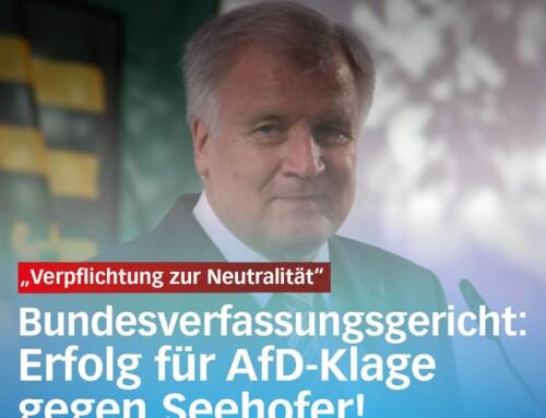 Erfolg für AfD-Klage gegen Seehofer!